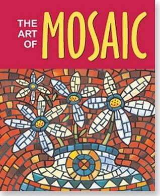 The Art of Mosaic: Book and Mosaic Kit