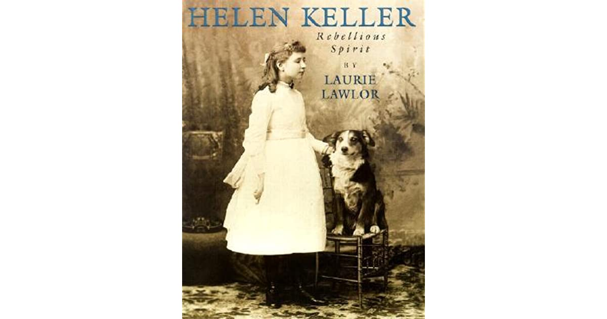 Helen keller rebellious spirit by laurie lawlor fandeluxe Ebook collections