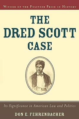 The Dred Scott Case: Its Significance in American Law and Politics