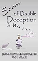 Scent of Double Deception A Novel