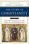 The Story of Christianity, Volume 1 by Justo L. González
