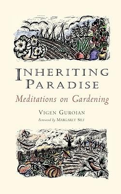 Inheriting Paradise: Meditations on Gardening