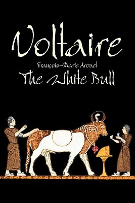 The White Bull by Voltaire, Fiction, Classics, Literary