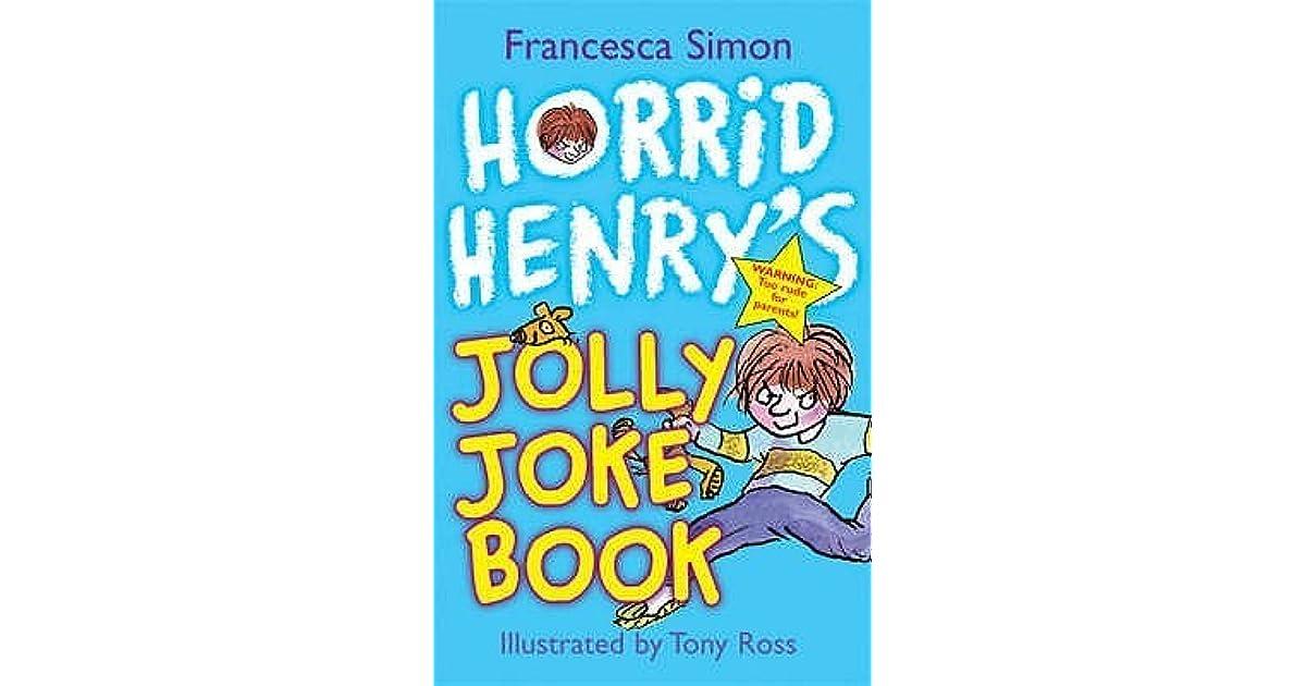 Horrid Henry's Jolly Joke Book by Francesca Simon