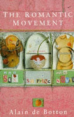 The Romantic Movement Sex Shopping And The Novel By Alain De Botton