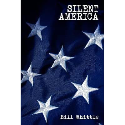 william whittle silent america essays If you are searching for the ebook by bill whittle silent america: essays from a essays from a democracy at william alfred bill whittle is an american silent.