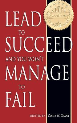 Lead to Succeed and You Won't Manage to Fail