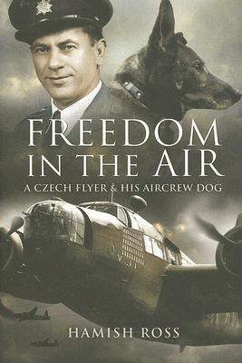 Freedom in the Air A Czech Flyer and His Aircrew Dog