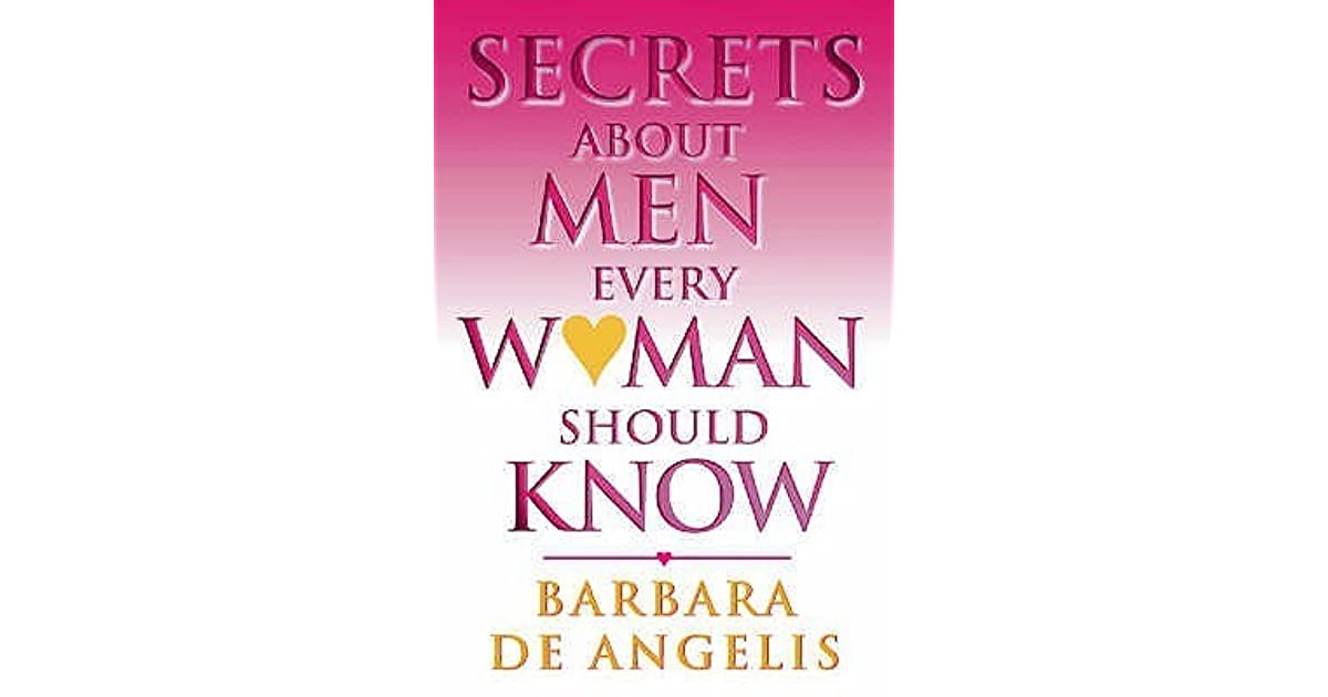 Secrets about men every woman should know by barbara de angelis fandeluxe Gallery