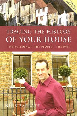 Tracing the History of Your House by Nick Barratt