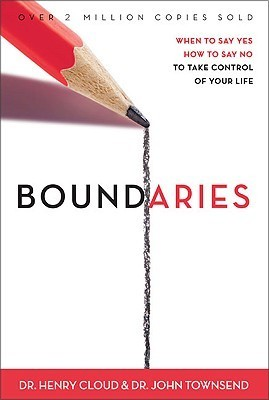 Boundaries- When to Say Yes, How to Say No to Take Control of Your Life
