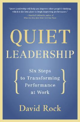 Quiet Leadership: Six Steps to Transforming Performance at Work