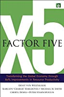 Factor Five: The Promise Of Resource Productivity