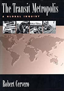 The Transit Metropolis: A Global Inquiry