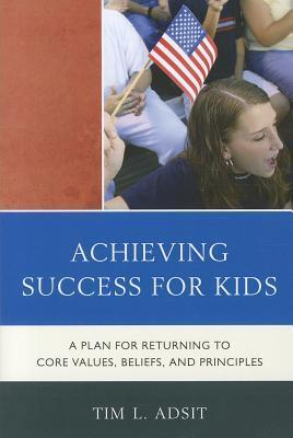 Achieving-Success-for-Kids-A-Plan-for-Returning-to-Core-Values-Beliefs-and-Principles