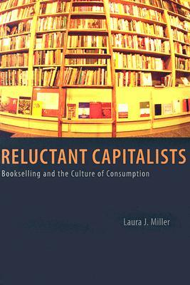 Reluctant Capitalists: Bookselling and the Culture of Consumption