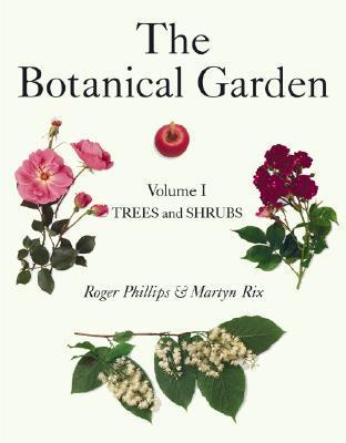 The Botanical Garden, Volume I: Trees and Shrubs
