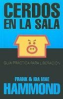Pigs in the parlor a practical guide to deliverance by frank hammond cerdos en la sala fandeluxe Gallery