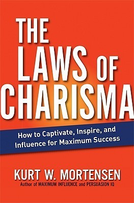 The-Laws-of-Charisma-How-to-Captivate-Inspire-and-Influence-for-Maximum-Success