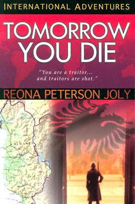 "Tomorrow You Die: ""You are a traitor. . .and traitors are shot."" (International Adventures) (International Adventure)"