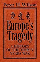 Europe's Tragedy: A History Of The Thirty Years War