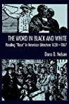 "The Word in Black and White: Reading ""race"" in American Literature, 1638-1867"