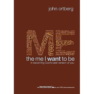 The me i want to be becoming gods best version of you by john ortberg fandeluxe Choice Image