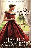 To Whisper Her Name (Belle Meade Plantation #1)
