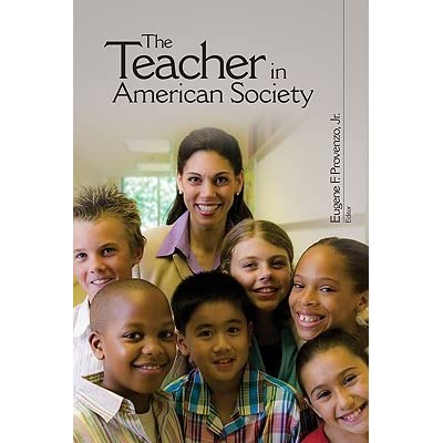 The Teacher In American Society A Critical Anthology By Eugene F