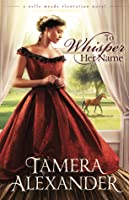 To Whisper Her Name (Belle Meade Plantation,#1)