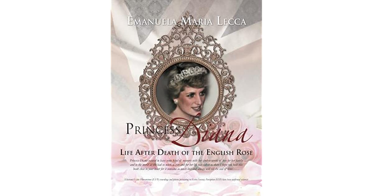 Princess Diana Life After Death Of The English Rose By Emanuela Maria Lecca