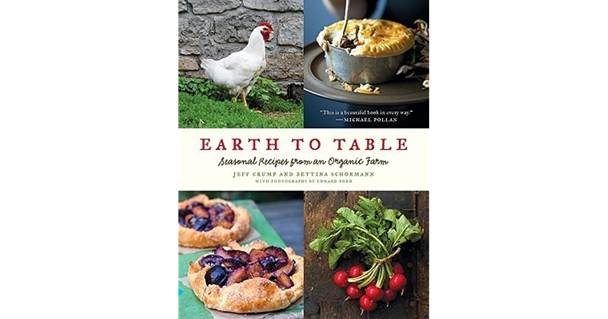 Earth to table seasonal recipes from an organic farm by jeff crump forumfinder Choice Image