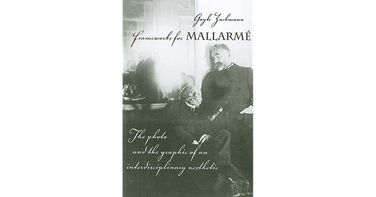 Frameworks for Mallarmé: The Photo and the Graphic of an Interdisciplinary Aesthetic