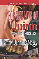For the Love of Quinn [Now and Forever 1]