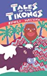 Tales of the Tikongs by Epeli Hauʻofa
