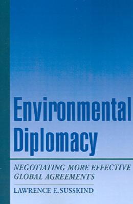 Environmental Diplomacy  Negotiating More Effective Global Agreements
