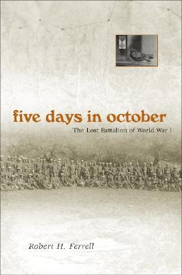 Five Days in October: The Lost Battalion of World War I