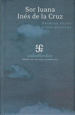 Primero Sueño Y Otros Poemas By Juana Inés De La Cruz