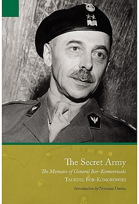 The Secret Army: The Memoirs of General Bór Komorowski