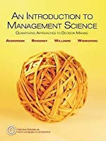 An Introduction to Management Science Quantitative Approaches to Decision Making. Anderson ... [Et Al.]