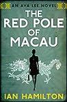 The Red Pole of Macau (Ava Lee, #4)
