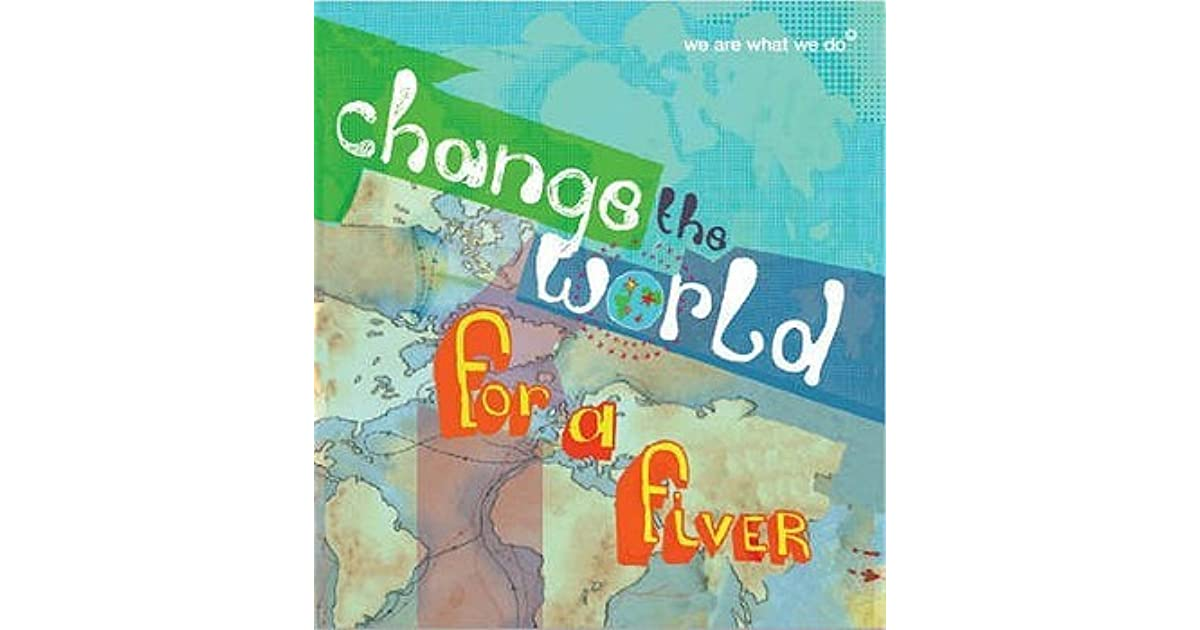 Change the World for a Fiver by We Are What We Do