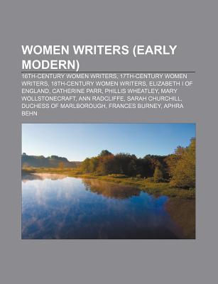 Women Writers (Early Modern): 16th-Century Women Writers, 17th-Century Women Writers, 18th-Century Women Writers, Elizabeth I of England