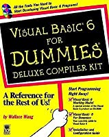 Visual Basic 6 for Dummies Deluxe Compiler Kit Boxed Set [With CDROM]