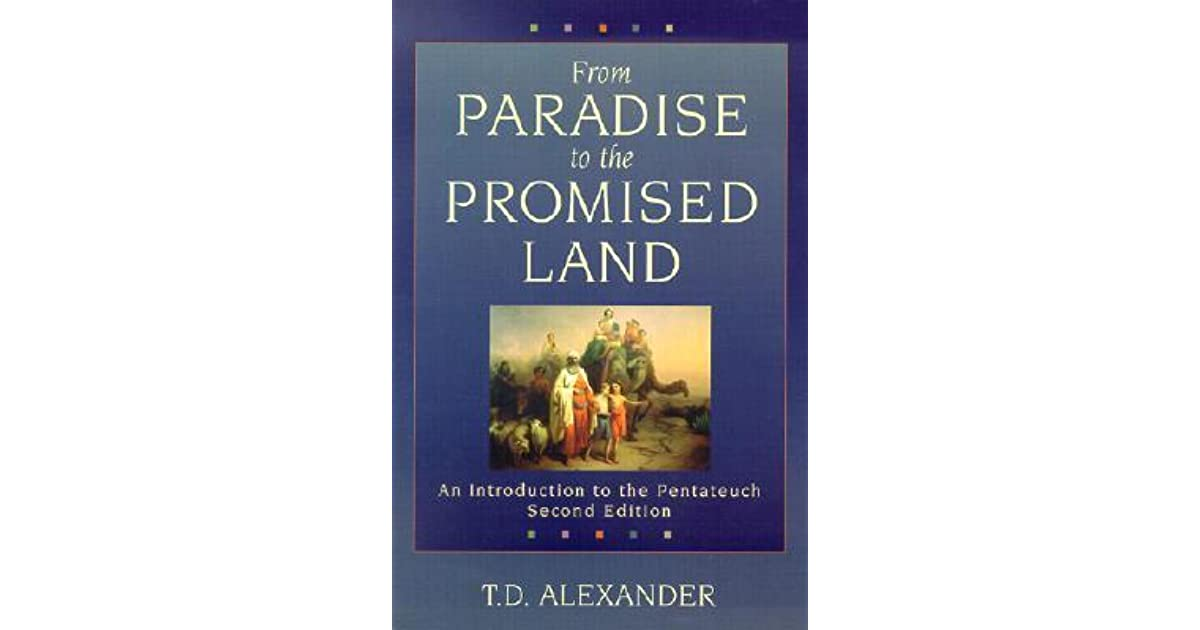 from paradise to the promised land From paradise to the promised land has been a popular introduction to the pentateuch for over fifteen years, offering a unique alternative to the critical approaches that focus on the composition of these books rather than the actual content.