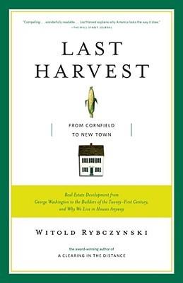 Last Harvest by Witold Rybczynski