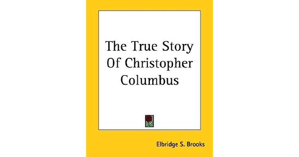 the true columbus C lies my teacher told me - james w loewen chapter 2: 1493 the true importance of christopher columbus remember the popular saying, in 1492 columbus.