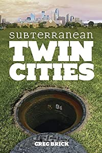Subterranean Twin Cities