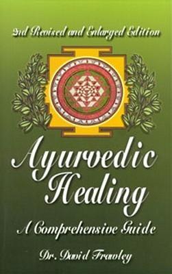 Ayurvedic Healing- A Comprehensive