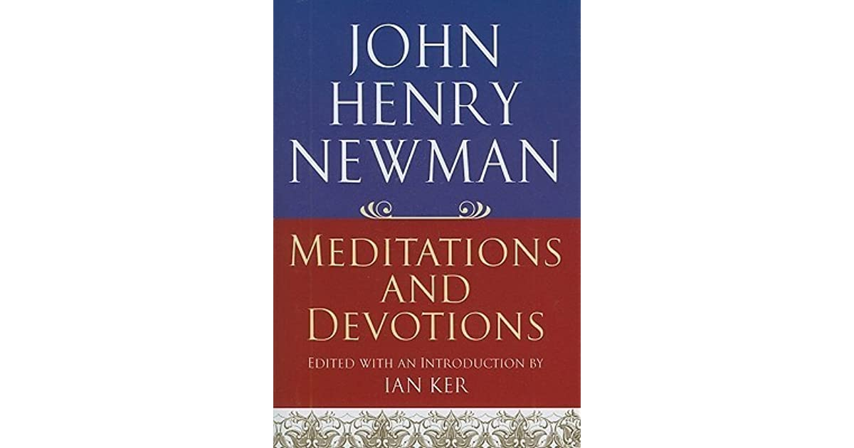 John Henry Newman Meditations And Devotions By Ian Ker